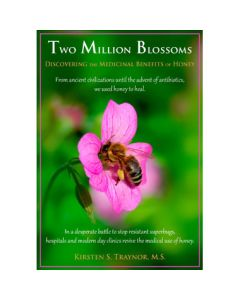 Two Million Blossoms - Discovering the Medicinal Benefits of Honey