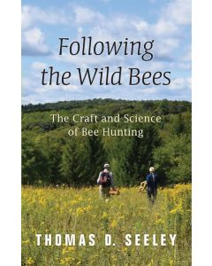 Following the Wild Bees - The Craft and Science of Bee Hunting
