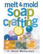 Melt & Mold Soap Crafting Book